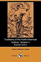 Traditions of the North American Indians, Volume 2
