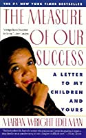 The Measure of Our Success : Letter to My Children and Yours