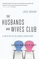 The Husbands and Wives Club: A Year in the Life of a Couples Therapy Group