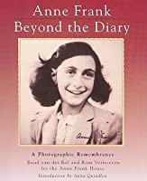 Anne Frank, Beyond the Diary: A Photographic Remembrance