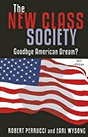 New Class Society: Goodbye American Dream?