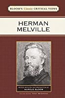 Herman Melville (Bloom's Classic Critical Views)