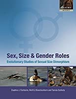 Sex, Size and Gender Roles: Evolutionary Studies of Sexual Size Dimorphism