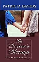 The Doctor's Blessing (Brides of Amish Country, #2)