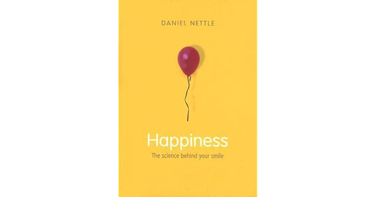 "Books that changed my life: ""Happiness: the science behind your smile"" by Daniel Nettle"