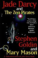 Jade Darcy and the Zen Pirates (The Rehumanization of Jade Darcy,#2)