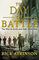 The Day Of Battle: The War In Sicily And Italy, 1943 1944
