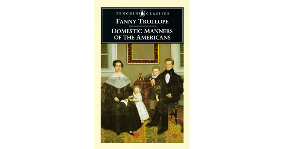 review on mrs trollopes domestic manners Click to read more about domestic manners of the americans by fanny trollope mrs trollope however published reviews.