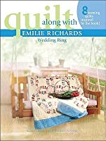 Wedding Ring (Quilt Along with Emilie Richards)
