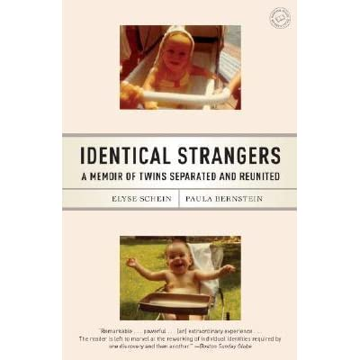 Identical Strangers: A Memoir of Twins Separated and ...
