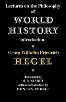 Lectures on the Philosophy of World History: Introduction
