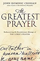 The Greatest Prayer: A Revolutionary Manifesto and Hymn of Hope