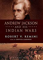 Andrew Jackson & His Indian Wars