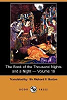 The Book of the Thousand Nights and a Night - Volume 16