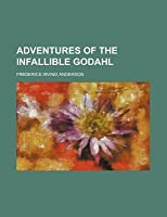 Adventures of the Infallible Godahl