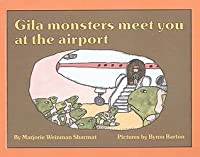 Gila Monsters Meet You at the Airport (Reading Rainbow Books (Pb))