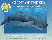 Giant of the Sea: The Story of a Sperm Whale - a Smithsonian Oceanic Collection Book (Mini book)