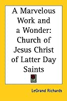A Marvelous Work and a Wonder: Church of Jesus Christ of Latter Day Saints