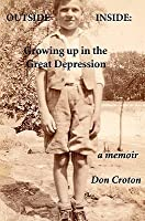 Outside/Inside: Growing Up in the Great Depression: A Memoir