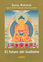 El Futuro del Budismo / The Future of Buddhism