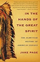 In the Hands of the Great Spirit: The 20,000-Year History of American Indians