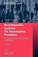 Recommender Systems for Information Providers: Designing Customer Centric Paths to Information