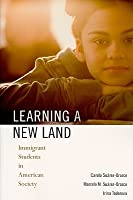 Learning a New Land: Immigrant Students in American Society