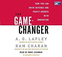 The Game Changer: How You Can Drive Revenue And Profit Growth With Innovation  Collector's And Library Edition