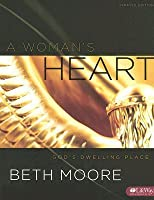 A Woman's Heart: God's Dwelling Place: Member Book