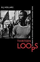 Thirteen Loops: Race, Violence, and the Last Lynching in America