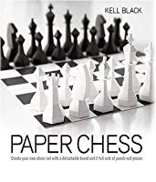 Paper Chess: Create Your Own Chess Set with a Detachable Board and 2 Full Sets of Punch-Out Pieces