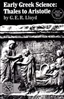 Early Greek Science: Thales to Aristotle