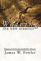 Weaving the New Creation