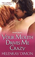 Your Mouth Drives Me Crazy (Men of Hawaii #1)