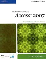 New Perspectives on Microsoft Office Access 2007: Comprehensive