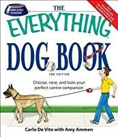 The Everything Dog Book: Learn to train and understand your furry best friend!