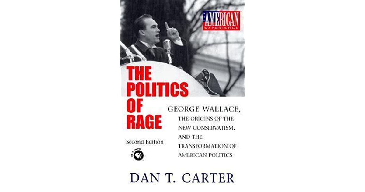 The Politics Of Rage: George Wallace, The Origins Of The