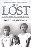 The Lost: A Search for Six of Six Million. Daniel Mendelsohn