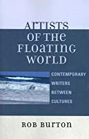 Artists of the Floating World: Contemporary Writings Between Cultures