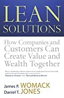 Lean Solutions: How Companies and Customers Can Create Value and Wealth Together. James P. Womack and Daniel T. Jones