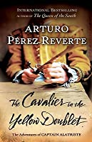 The Cavalier in the Yellow Doublet (Adventures of Captain Alatriste, #5)