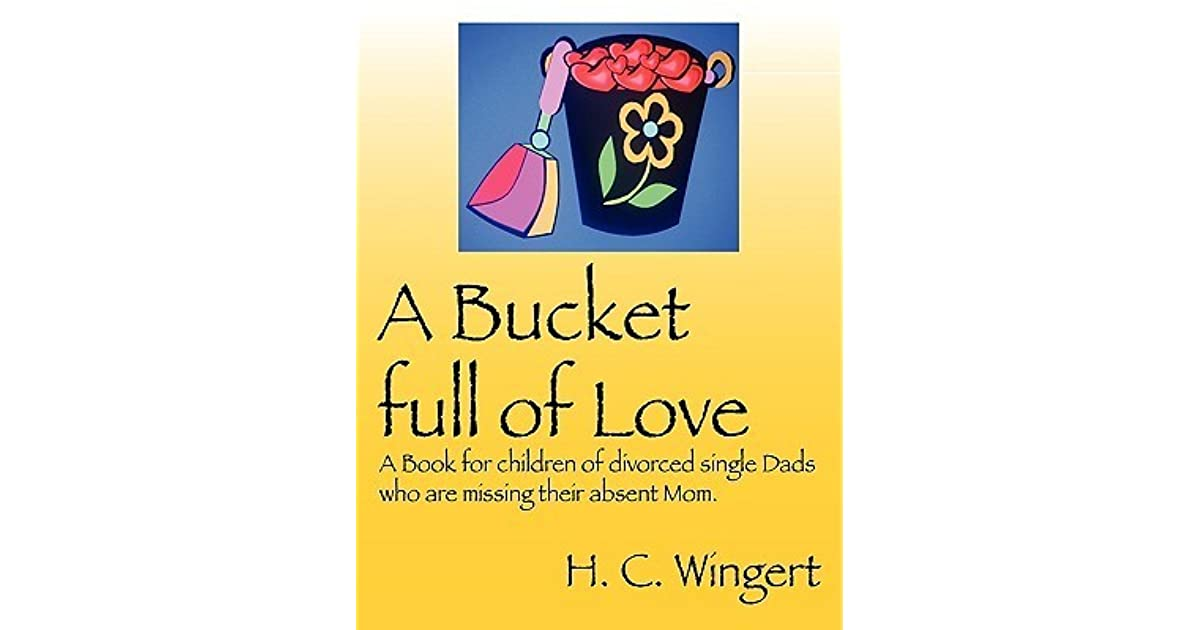A Bucket Full of Love by H.C. Wingert — Reviews ...