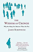 The Wisdom of Crowds: Why the Many Are Smarter Than the Few. James Surowiecki