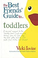 The Best Friend's Guide To Toddlers