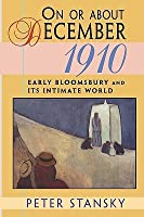 On or about December 1910: Early Bloomsbury and Its Intimate World