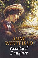 Woodland Daughter. Anne Whitfield