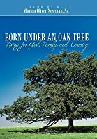 Born Under an Oak Tree: Living for God, Family, and Country