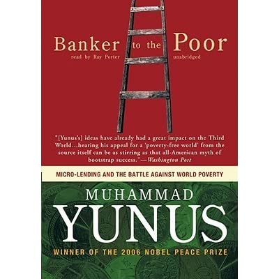 banker to the poor book review A review of mohammed yunus's book banker to the poor: micro-lending and the battle against world poverty by muhammad yunus public affairs, ny, 1999 reviewed by av avadhuta a world without poverty is a dream which many people hope we will realize in this new century.
