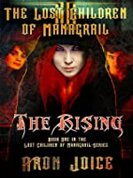 The Rising: Book One in the Lost Children of Managrail Series