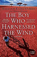 The Boy Who Harnessed the Wind: A Memoir